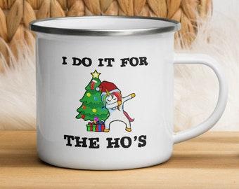 I Do It for the Ho's Enamel Mug, 12oz Christmas Camping Coffee Cup, Funny Santa Dabbing Unicorn Holiday Gift
