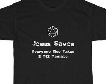 D20 Dice T-Shirt, Dungeons and Dragons Gamer Tshirt, D&D Gaming Tee, Dungeon Master Gift, Jesus Saves Everyone Else Takes 2 D20 Damage Shirt