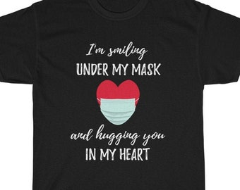 I'm Smiling Under The Mask And Hugging You In My Heart T-Shirt, Funny Teacher Tee Shirt, Teacher Life Gift, Back To School, Welcome Students