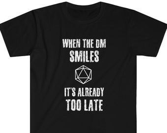 D20 Dice T-Shirt, DND Gaming Tee, When The DM Smiles It's Already Too Late, Dungeons and Dragons Gamer Gift