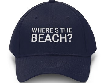 Where's The Beach Hat, Funny Vacation Cap, Embroidered Baseball Hats