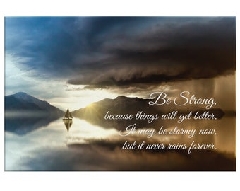 Calming Wall Art Canvas, Uplifting Wall Decor w/ Quotes, Be Strong, Things Will Get Better, It May be Stormy Now, But It Never Rains Forever