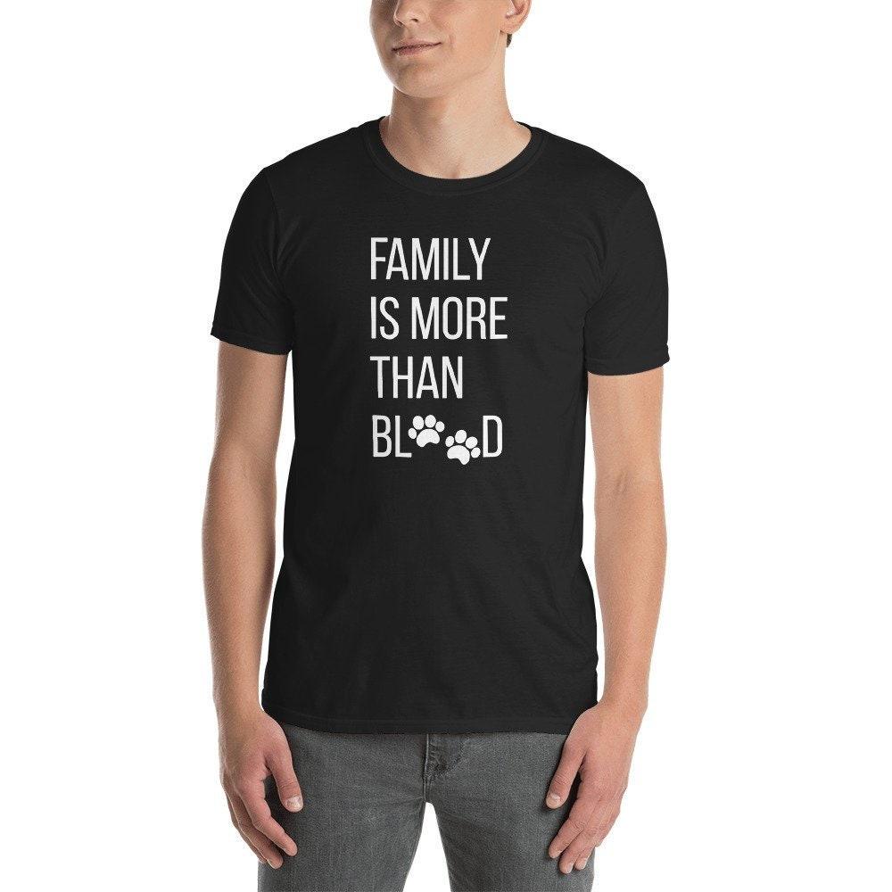 Family Is More Than Blood Tshirt - Black