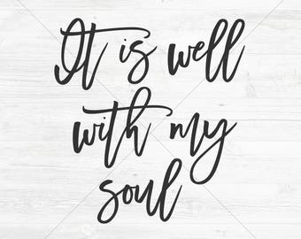 It Is Well With My Soul Cut File, SVG, DXF, png, jpg, eps, Instant Download, Silhouette Cameo/Cricut Cutting File