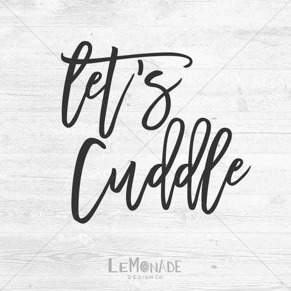 Let S Cuddle Svg Cutting File Etsy