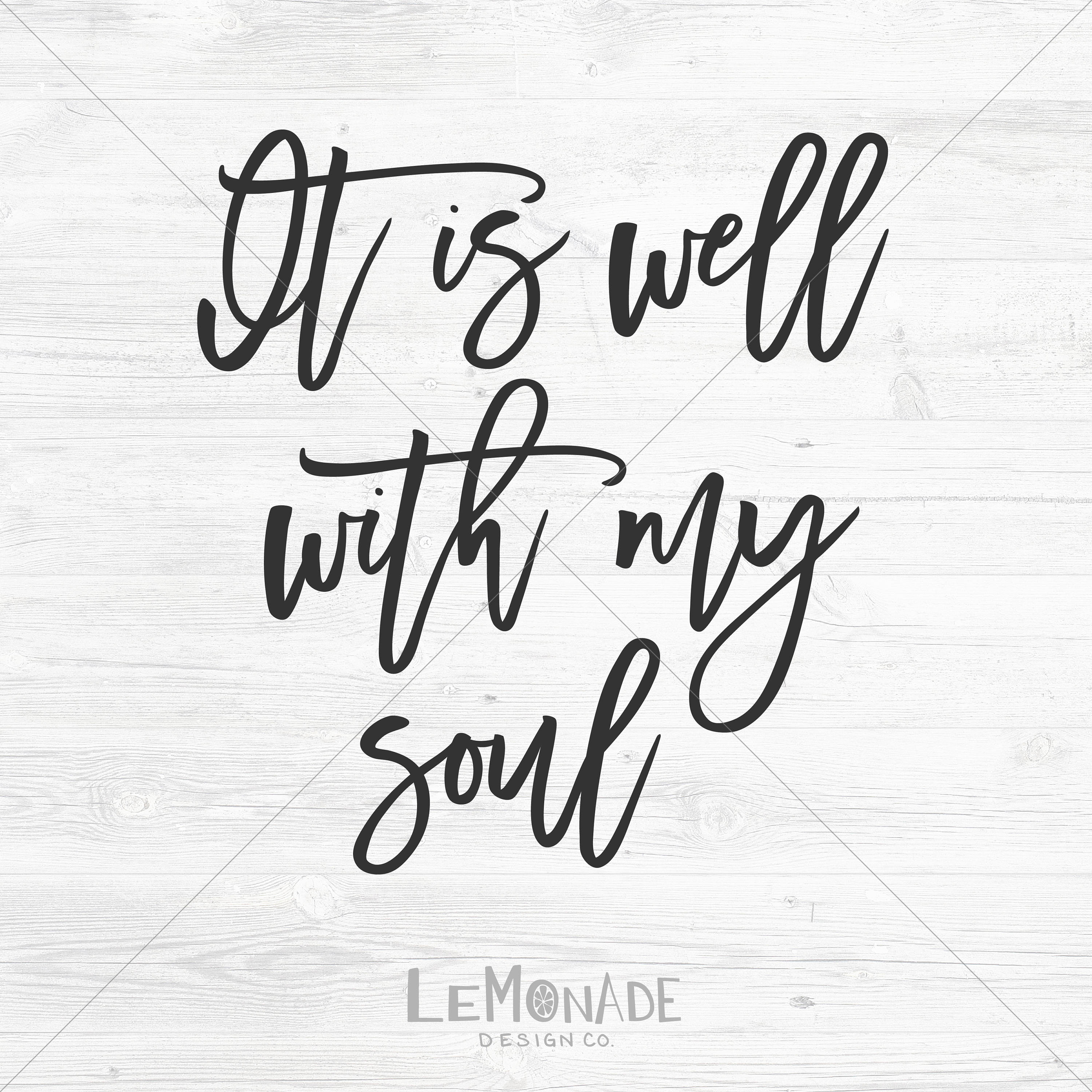 It Is Well With My Soul Cut File Svg Dxf Png Jpg Eps Etsy