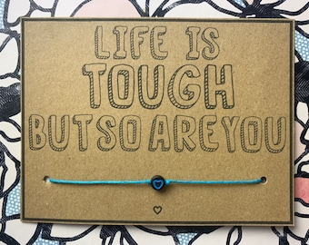 Life is tough but so are you Wish Bracelet, Brave, Stay Strong, Positivity, You Are Loved, Spoonie, cute, handmade, Mental Health Awareness