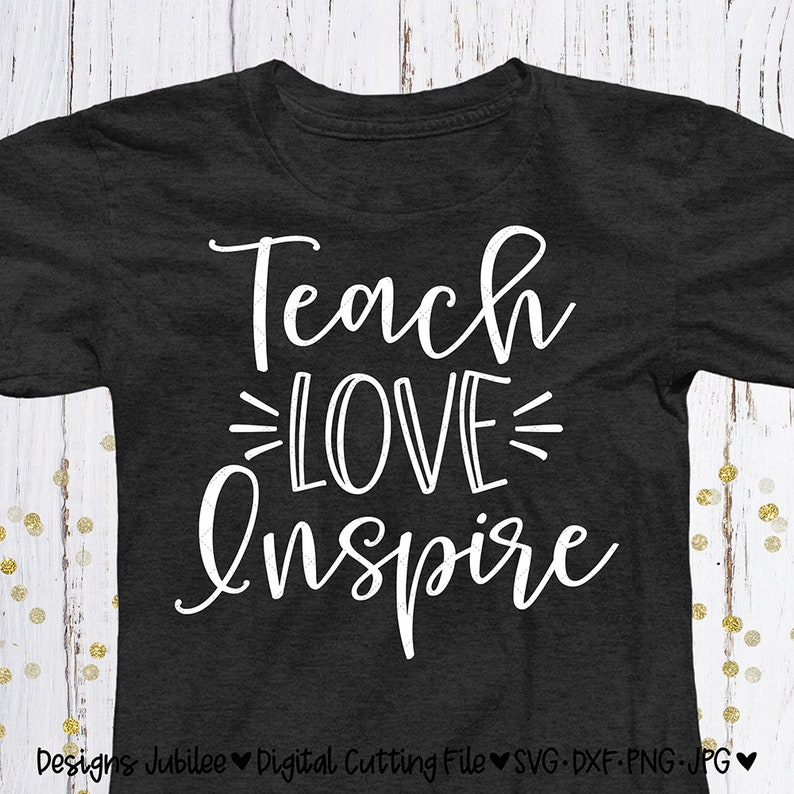 642ad946 Teach Love Inspire svg Teacher Shirt Design Teacher svg | Etsy