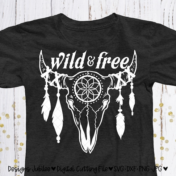 Wild And Free Svg Wild And Free Shirt Design Svg Skull Svg Etsy