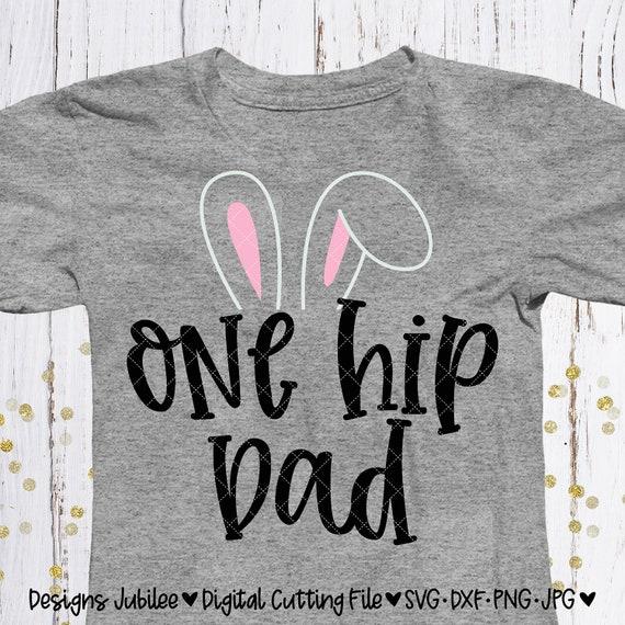 Items Similar To One Hip Dad Svg Dad Svg Easter Bunny Svg Dad