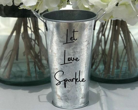 Sparklers Holder Tin Pail ~ Let Love Sparkle ~ Wedding Decor - Celebrations - Fourth of July - Choose Your Colors - Choose the Size