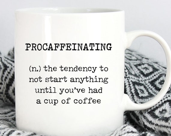 Procaffeinating Mug ~ Funny Coffee Mug