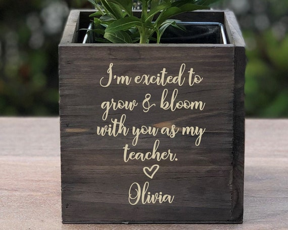 Personalized Grow and Bloom Teacher Wood Planter Vase Box ~ Gift for Teacher ~ I'm Excited ~ Teacher Gift ~ Christmas Gift ~ School Gift