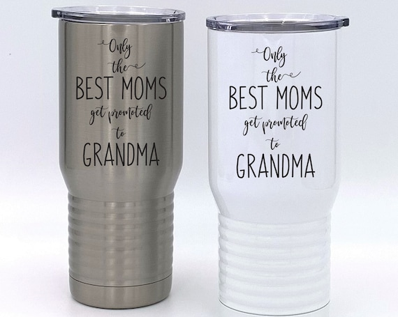 Only The Best Moms Get Promoted To Grandma Insulated Tumbler