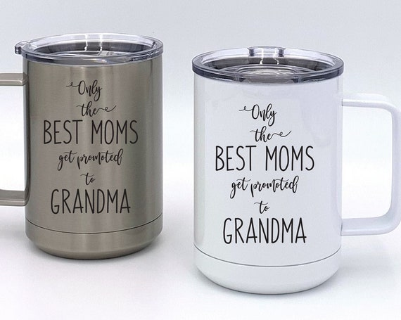 Only The Best Moms Get Promoted To Grandma Insulated Mug