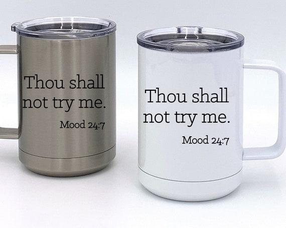Thou Shall Not Try Me Insulated Mug