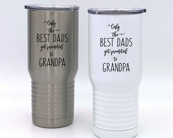 Only The Best Dads Get Promoted To Grandpa Insulated Tumbler