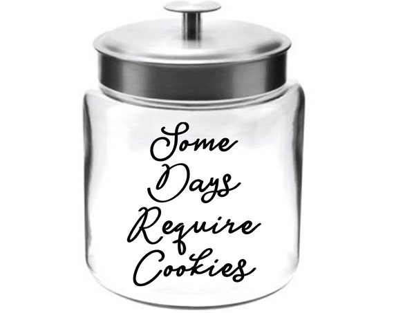 Some Days Require Cookies Cookie Jar ~ Glass ~ Made in USA