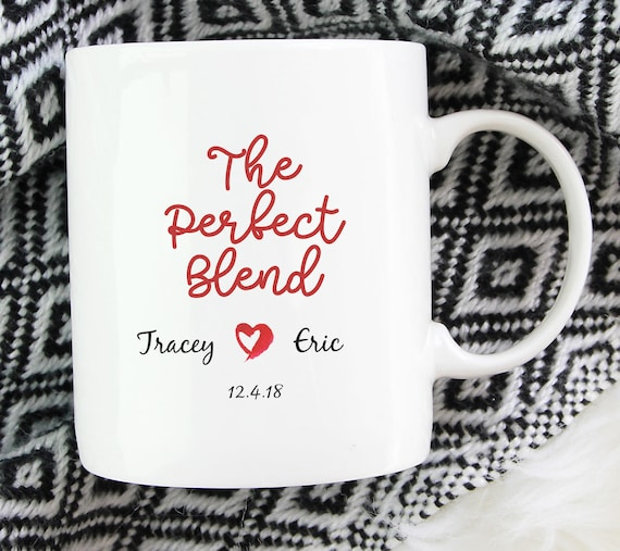 Personalized Perfect Blend Couple Coffee Mug ~ First Names and Year ~ Wedding Gift ~ Gift for Couple ~ Tea Mug ~ The Perfect Blend ~ Ceramic