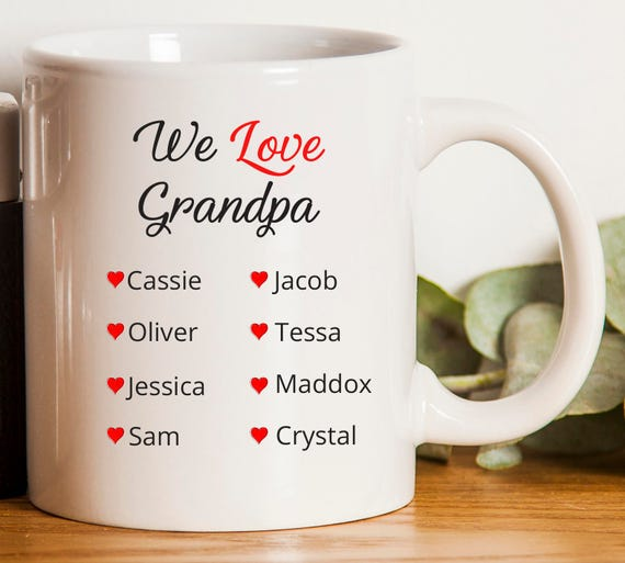 We Love Grandpa Mug ~ Gift for Grandpa ~ Gift for Dad ~ Ceramic Mug with Grandkids Names ~ Gift from Grandkids ~ Custom Names ~ Grandfather