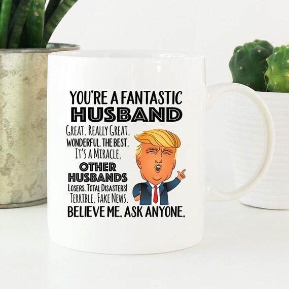 You're a Fantastic Husband or Wife Mug ~ Trump Funny