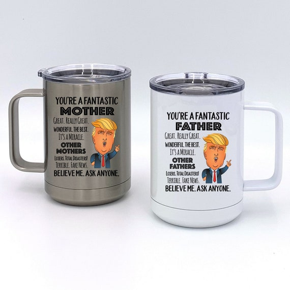 You're a Fantastic Father or Mother Insulated Mug ~ Trump Funny