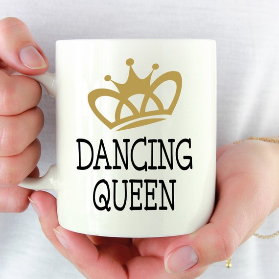 Dancing Queen Mug ~ Fun Coffee Mug ~ Fun Saying ~ Coworker Gift ~ Birthday Gift ~ Christmas Gift ~ White Elephant Gift