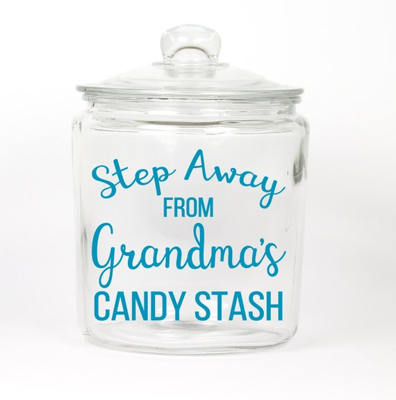 Step Away From Grandma's Candy Stash Jar ~ Choose the Word for Grandma or any Name ~
