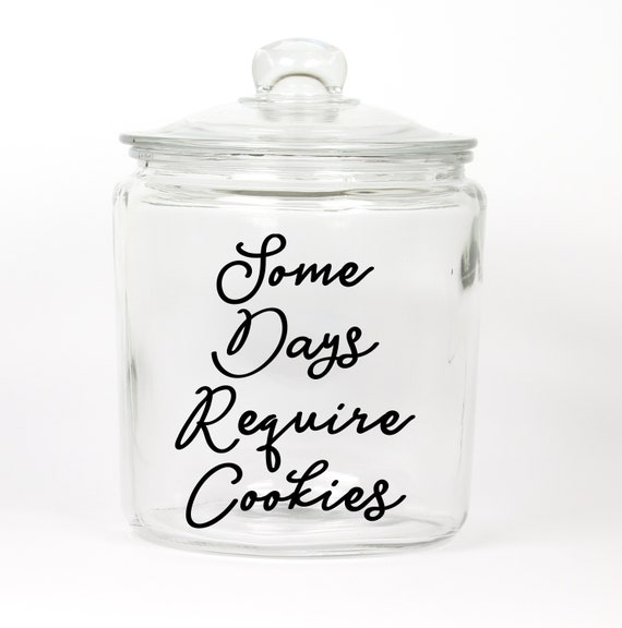 Some Days Require Cookies Cookie Jar ~ Glass