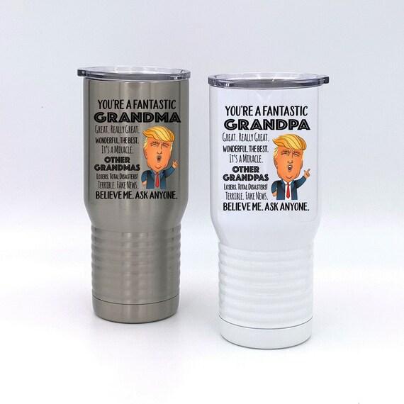 You're a Fantastic Grandpa or Grandma Tumbler ~ Trump Funny