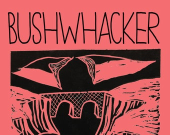 Bushwhacker Zine Issue No. 1