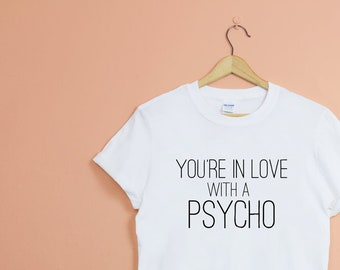 You re In Love With A Psycho Kasabian Band T-Shirt - Unisex Crew Neck -  gift afdb966b9