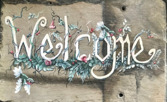 Welcome Sign, Hand Painted,  Welcome Humming Bird, Slate Plaque
