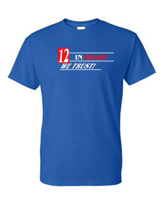 In Brady We Trust- Shirt