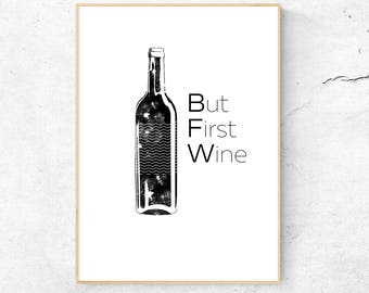 wine love gift, But First Wine Printable Art, But First Wine Wall Art, Kitchen Print, Wine print, Wine  Art, Digital Print, digital download