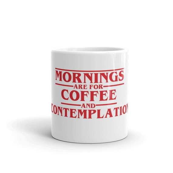 Mornings Are For Coffee And Contemplation Hopper Stranger Coffee Mug Quote