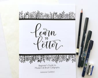 Learn to Letter Guide & Kit—Intro to Modern and Brush Calligraphy with guides, practice sheets and starter sets of supplies