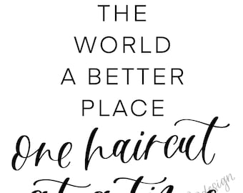 One Haircut At A Time 8x10 Digital Download Print