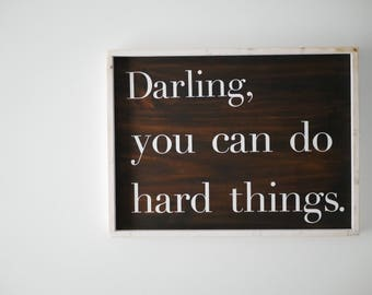 darling, you can do hard things | wood sign