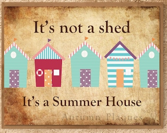 It's not a shed, it's a summer house, beach, ocean, seaside, home decor, gift idea, A4 PRINT
