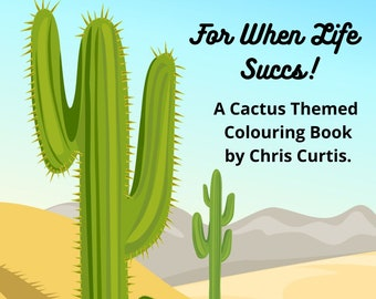 For When Life Succs . Cactus Themed Colouring Pages.