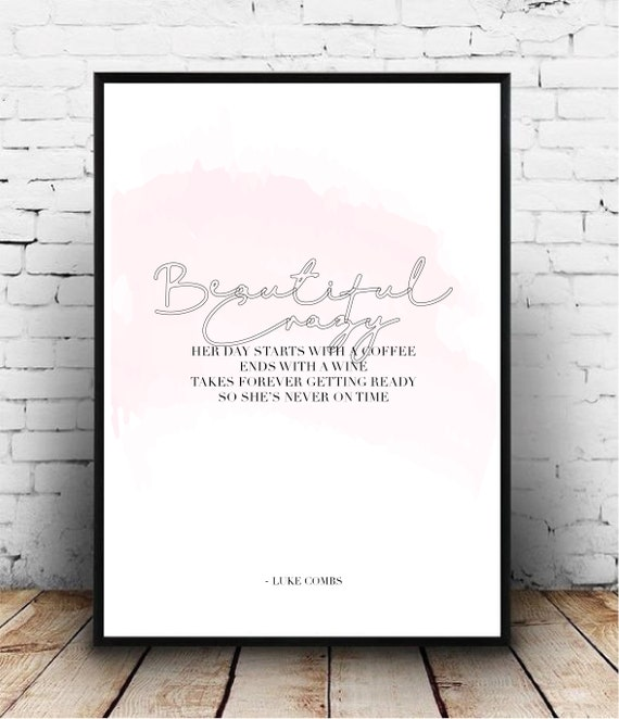 Luke Combs Beautiful Crazy: Luke Combs BEAUTIFUL CRAZY Quote. Print Poster Wall Art
