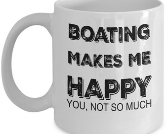 Boating Gift : Boating Makes Me Happy Mug