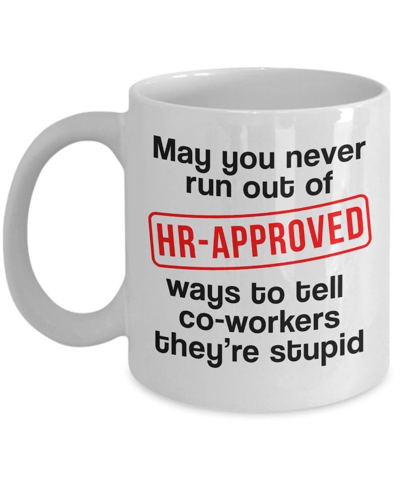 Funny Administrative Human Resource Employee Coffee Mug Office HR  Administration Job Jokes Gift 4/16 J