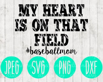 24+ Baseball Mom Svg * Baseball Svg * My Heart Is On That Field Cut File Crafter Files