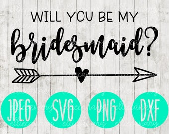 Will You Be My Bridesmaid svg png jpeg dxf // Bridesmaid cutting file // Commercial Use // Wedding SVG // Vinyl Cut File // Bridal Party