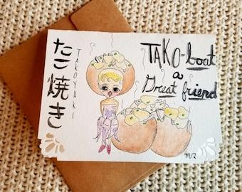 Tako-bout a good friend (takoyaki)