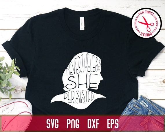Nevertheless She Persisted Feminist Political Svg Silhouette Etsy