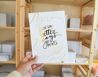Gold Foiled A5 Wall Print | Better Days Are Coming Motivational Quote Print, Minimal Wall Art, Gold Minimal Home Decor, Beige Danish Decor