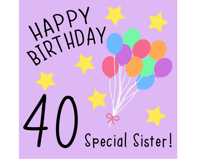 Sister 40th Birthday Card Special